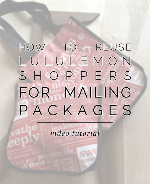 What to do with too many lululemon shopping bags: how to repurpose them for mailing packages