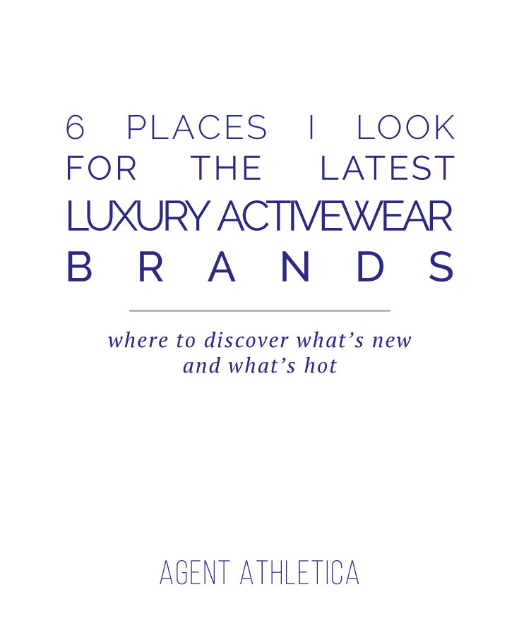 6 Places I Look For The Latest Luxury Activewear Brands