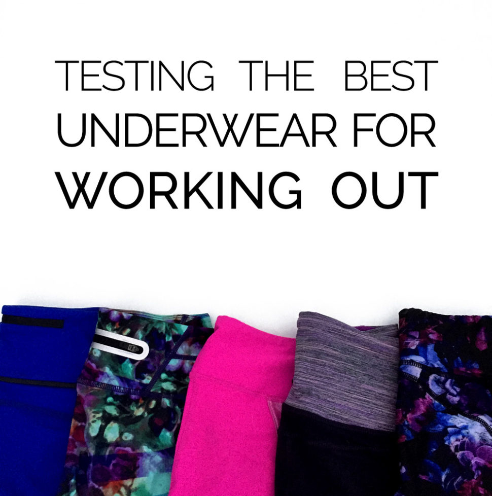 What should you wear under those yoga pants? Here are a few field-tested options for your workout underwear.