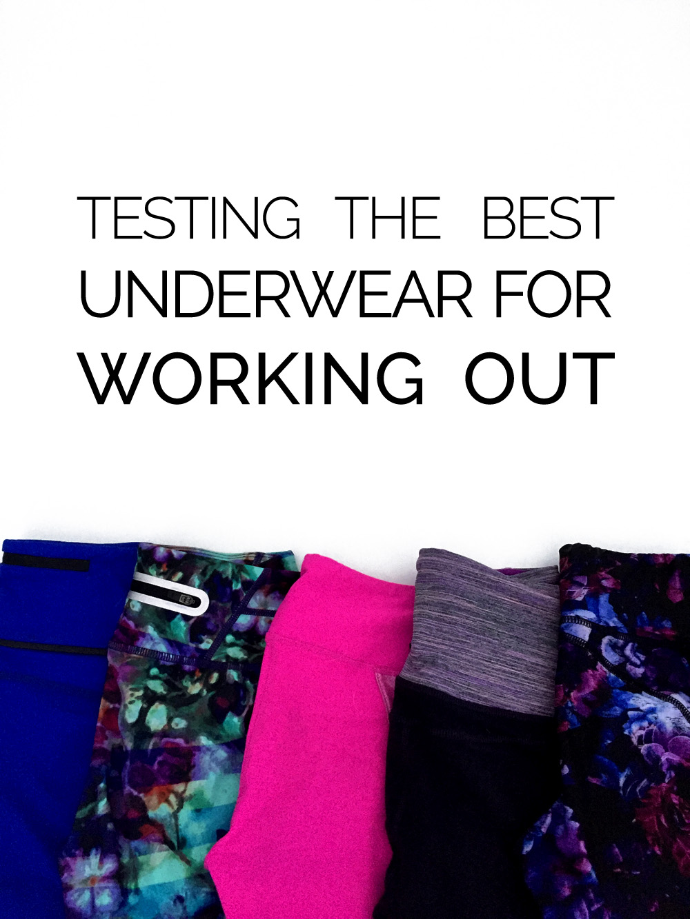 ed0b5b04758e9 Testing The Best Underwear for Working Out - Agent Athletica